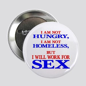Will Work For Sex Button