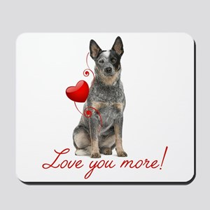 Love You More! Cattle Dog Mousepad