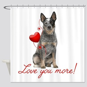 Love You More! Cattle Dog Shower Curtain