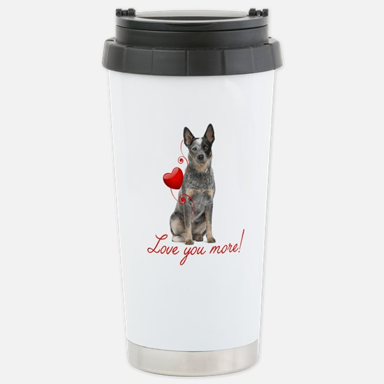 Love You More! Cattle Dog Travel Mug