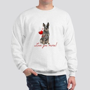 Love You More! Cattle Dog Sweatshirt