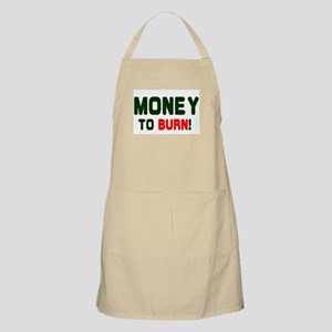 MONEY TO BURN! Apron