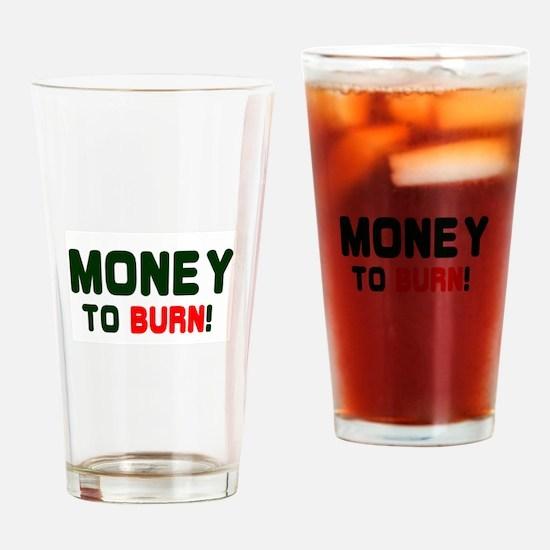 MONEY TO BURN! Drinking Glass