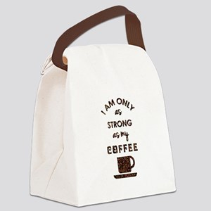 I AM ONLY AS STRONG... Canvas Lunch Bag