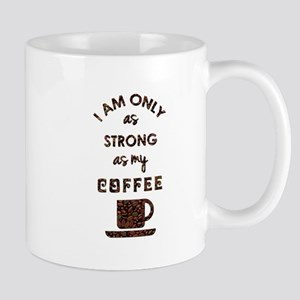 I AM ONLY AS STRONG... Mugs