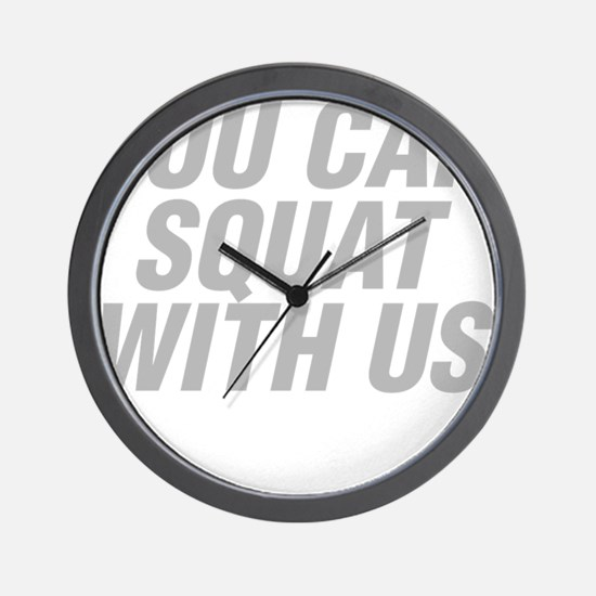 You Can Squat With Us Wall Clock