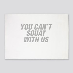 You Can't Squat With Us 5'x7'Area Rug