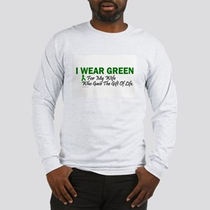 Green For Wife Organ Donor Donation Long Sleeve T-