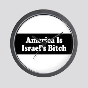 America Is Israel's Bitch Wall Clock