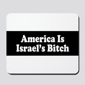 America Is Israel's Bitch Mousepad