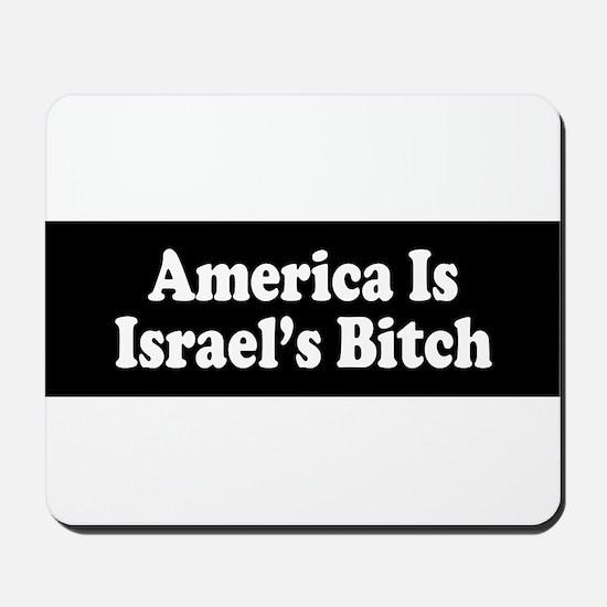 America Is Israel's Bitch Mousepad