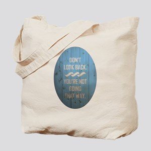 DON'T LOOK BACK. Tote Bag