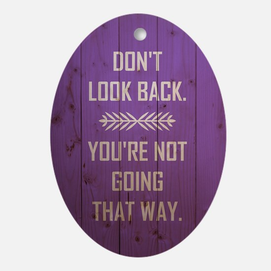 DON'T LOOK BACK Oval Ornament
