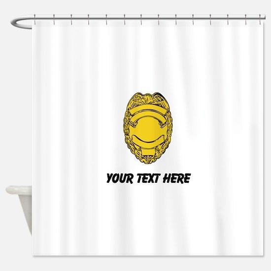 Police Badge (Custom) Shower Curtain