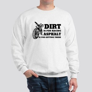 Dirt Is For Racing Sweatshirt