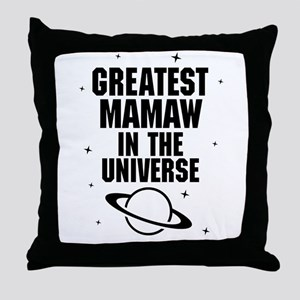 Greatest Mamaw In The Universe Throw Pillow