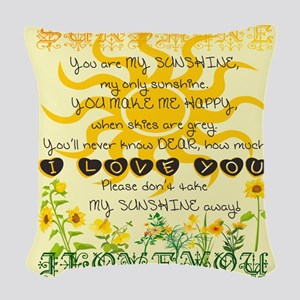 You are my sunshine! Woven Throw Pillow