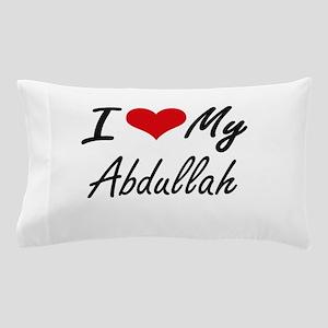 I Love My Abdullah Pillow Case