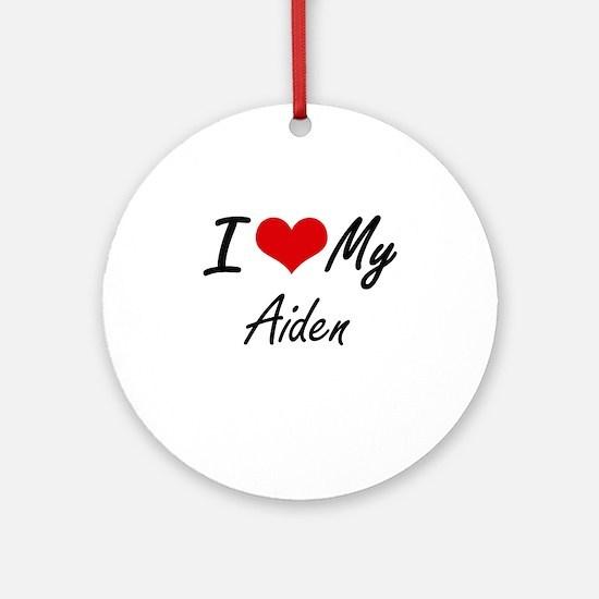 I Love My Aiden Round Ornament