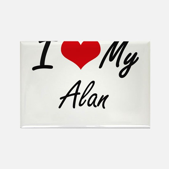I Love My Alan Magnets