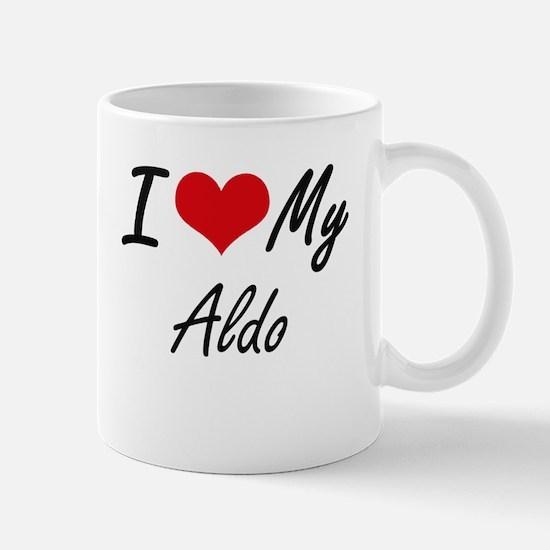 I Love My Aldo Mugs