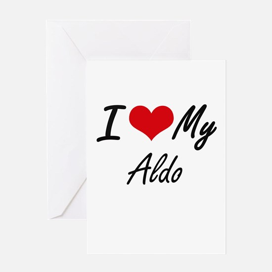 I Love My Aldo Greeting Cards