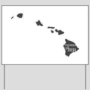 Hawaii Yard Sign