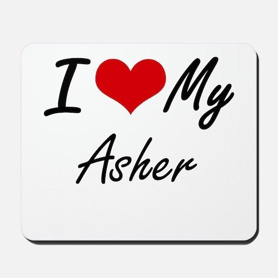 I Love My Asher Mousepad