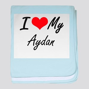 I Love My Aydan baby blanket