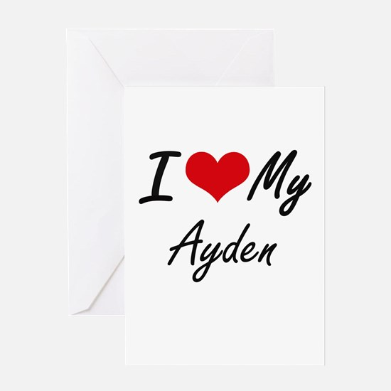 I Love My Ayden Greeting Cards