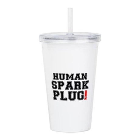 HUMAN SPARK PLUG! Acrylic Double-wall Tumbler