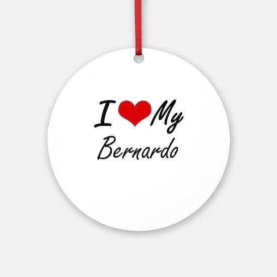 I Love My Bernardo Round Ornament