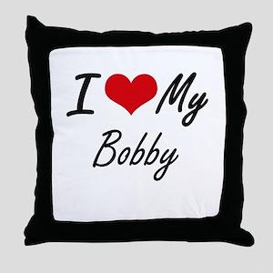 I Love My Bobby Throw Pillow