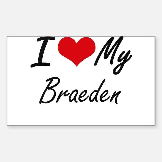 I Love My Braeden Decal