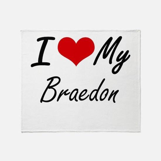 I Love My Braedon Throw Blanket