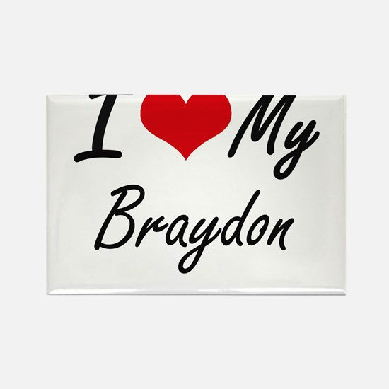 I Love My Braydon Magnets