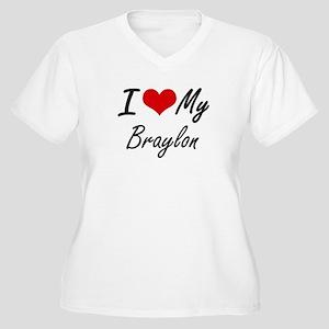 I Love My Braylon Plus Size T-Shirt