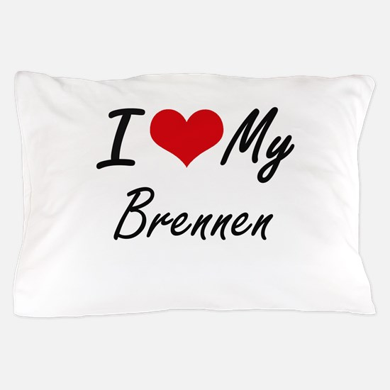 I Love My Brennen Pillow Case