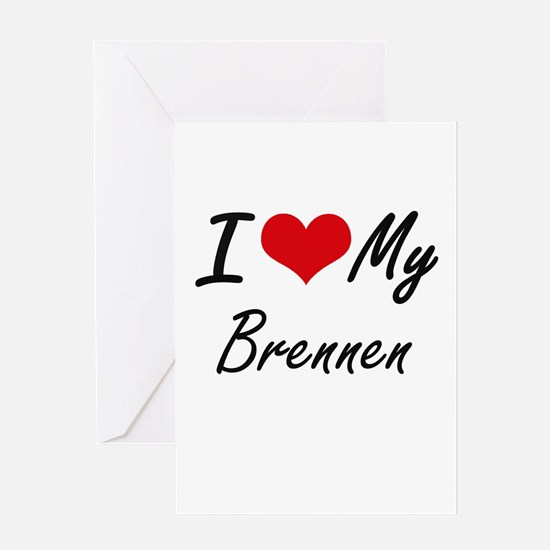 I Love My Brennen Greeting Cards