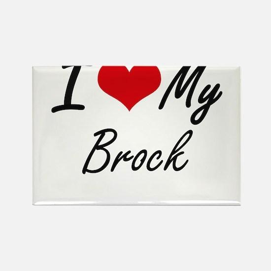I Love My Brock Magnets