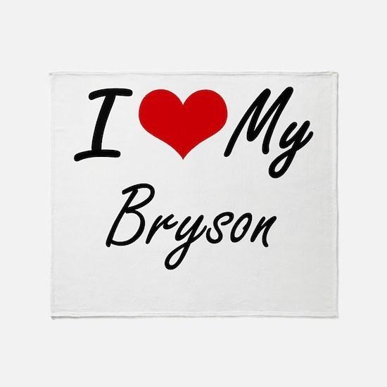 I Love My Bryson Throw Blanket