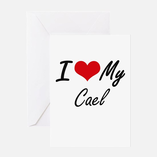 I Love My Cael Greeting Cards