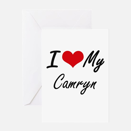 I Love My Camryn Greeting Cards