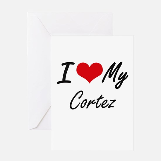 I Love My Cortez Greeting Cards