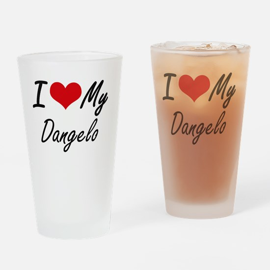 I Love My Dangelo Drinking Glass