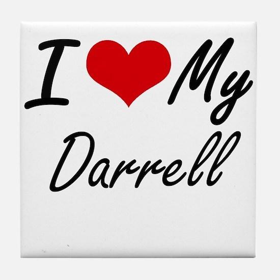 I Love My Darrell Tile Coaster