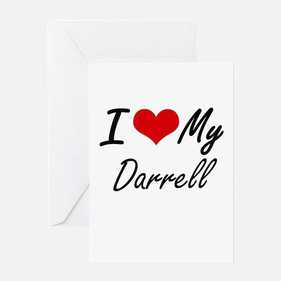 I Love My Darrell Greeting Cards
