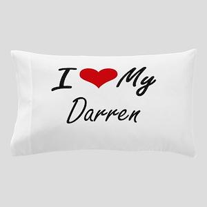 I Love My Darren Pillow Case