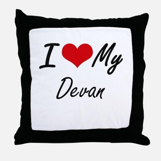 I Love My Devan Throw Pillow