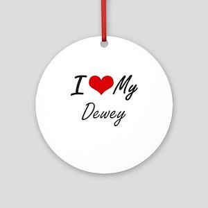 I Love My Dewey Round Ornament